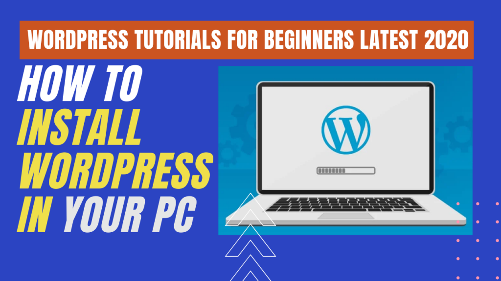 How to install WordPress in your PC?